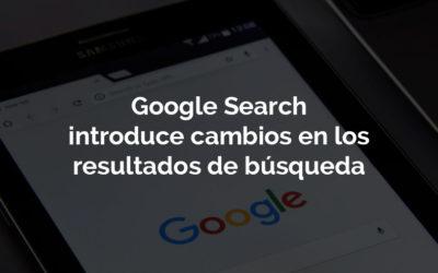 Google Search introduce cambios en los resultados de búsqueda