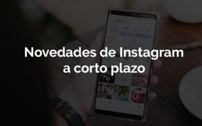 Descubre las novedades en Instagram a corto plazo