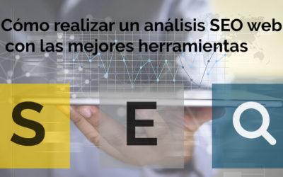 Cómo realizar un análisis SEO web con las mejores herramientas